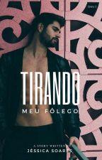 Ninguém nos Separa | 1 | TIRA O MEU FÔLEGO by Jess-Soares