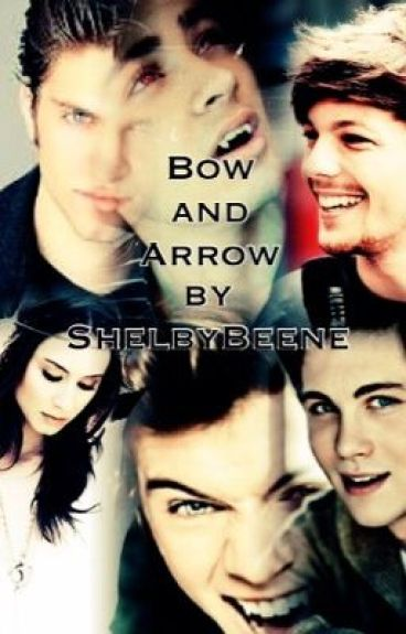 Bow and Arrow (A Harry Styles Fanfiction)
