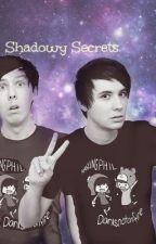 Shadowy Secrets (Phan) by letsbephantastic