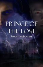 Prince Of The Lost by PhantomSlayer
