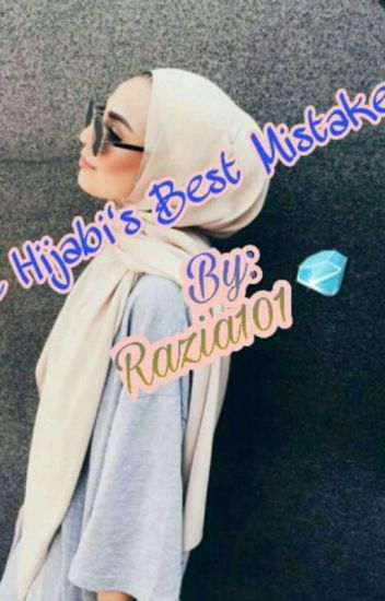 The Hijabi's Best Mistake