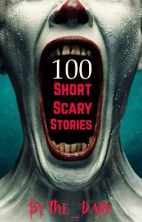 100 Short Scary Stories by Miss_Guided01
