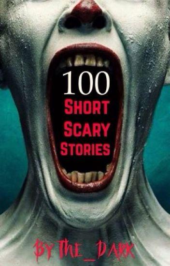100 Short Scary Stories - Rose Black - Wattpad