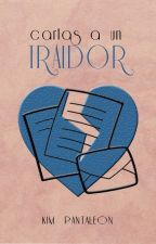 Cartas a un traidor by KimPantaleon