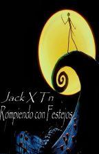 Rompiendo con festejos (Jack Skeleton x Tn) by monster_nightmare
