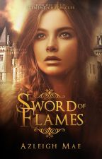 Sword of Flames (Book 1 of the Element Chronicles) //DO NOT READ ; UC// by MystoganJellal717