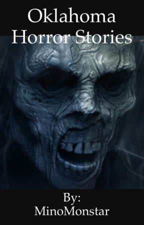 An Oklahoma Horror Story by MinoMonstar