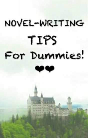 Novel-Writing Tips For Dummies!