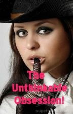 The Unthinkable Obsession by valerie17ba