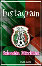 ⭐ INSTAGRAM ?SELECCIÓN  MEXICANA ⭐ by LizAsensioCarvajal