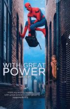 WITH GREAT POWER ( PETER PARKER ) by darthxlinsey