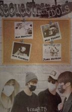 SECUESTRANDO IDOLS | YoonMin, VHope, NamJin & YugKook | by VeraBTS