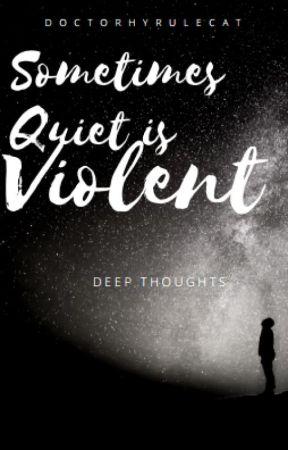 Sometimes Quiet Is Violent by DoctorHyruleCat