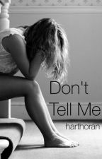 Don't tell me by harthoran
