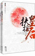 Phù Dao Hoàng Hậu - Thiên Hạ Quy Nguyên ( Full). by xanhxanhgmailcom
