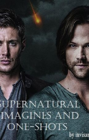 Supernatural Imagines and One-shots (Requests Closed) - Melancholy