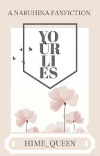Your LIES [Completed] by Hime_Queen