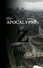 The Apocalypse Of Z by nathace