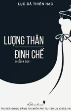 Lượng thân định chế   - Lục Dã Thiên Hạc [Người dịch: Losedow] by YueYing87