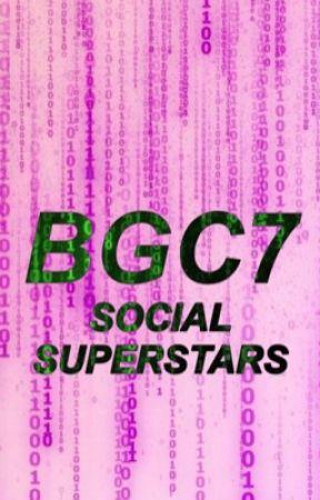 BGC7: Social Superstars by WintrrTv