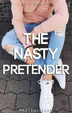 The Nasty Pretender [ON HOLD] by marielicious