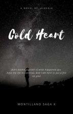 Cold Heart[MONTILLANO SAGA B10] by albenia26