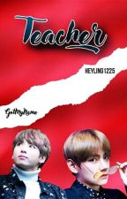 TEACHER | VKOOK ¡! by fracasara