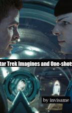 Star Trek Imagines and One-shots (Requests Closed) by invisame