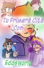 Tu Primera Cita con... - EddsWorld by Andryyx13