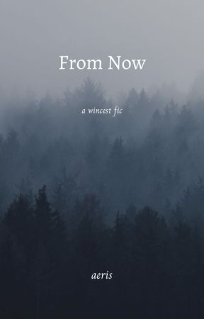 From Now by wednesdread