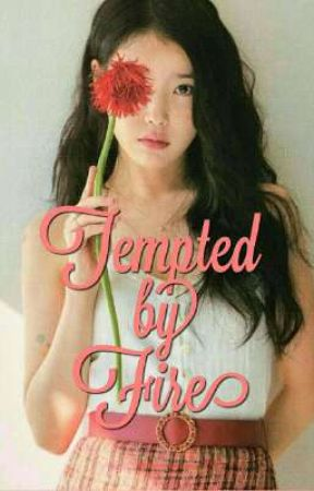 Tempted By Fire (Fire Series #2) by kathipuneraaa
