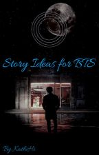 Story ideas for BTS by KathiHi
