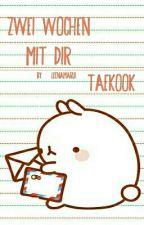 Zwei Wochen mit dir✔ [TAEKOOK] by leenamarui