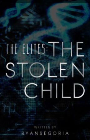 The Elites: The Stolen Child by RyanSegoria