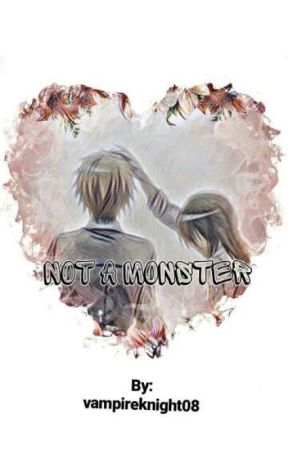 Not A Monster by vampireknight08