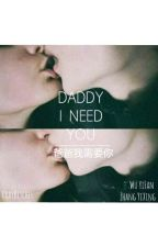 Daddy... I need You by KrayBitches