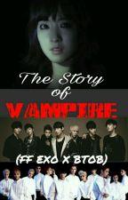 The Story Of Vampire {FF EXO X BTOB} by BtoExVixTs7_1004