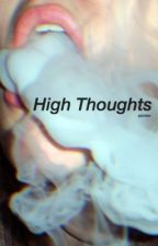 High Thoughts by manicpixieflowergirl