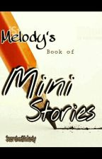 Melody's Book of Mini Stories by -kavya-