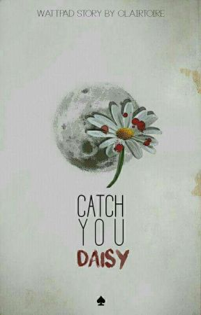 Catch you, Daisy by Clairtoire