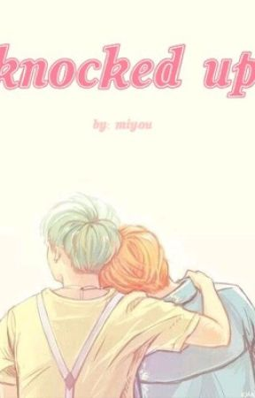 Knocked Up by Miyou01