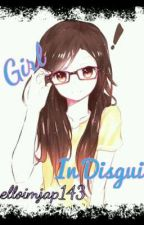A Girl In Disguise by helloimjap143