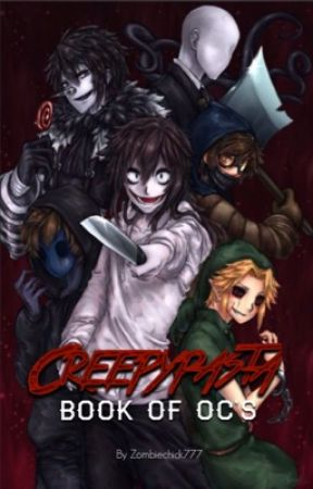 Creepypasta: Book Of Oc's  by Zombiechick777