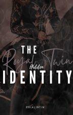 The Royal Twin: Hidden Identity by sophiaStorymakergirl