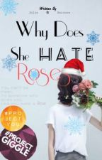 Why Does She Hate Roses?| On-going by JolinUnicorn