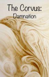 The Corvus : Damnation by ReginaldZhihngGuilas