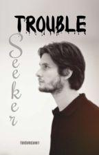 Trouble Seeker [The Marauders] {Sirius Black} by FandomsLoverr