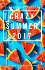 Crazy Summer 2017  by charliegotcaught