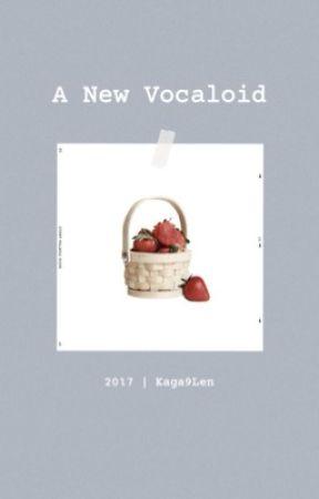 A New Vocaloid (Len x Reader) by Kaga9Len