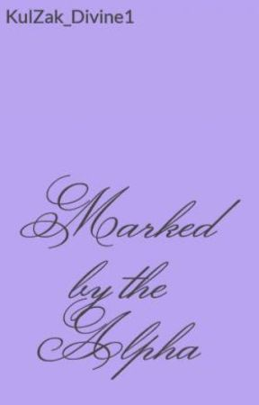 Marked by the Alpha by KulZak_Divine1